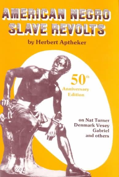 American Negro Slave Revolts , Herbert Aptheker